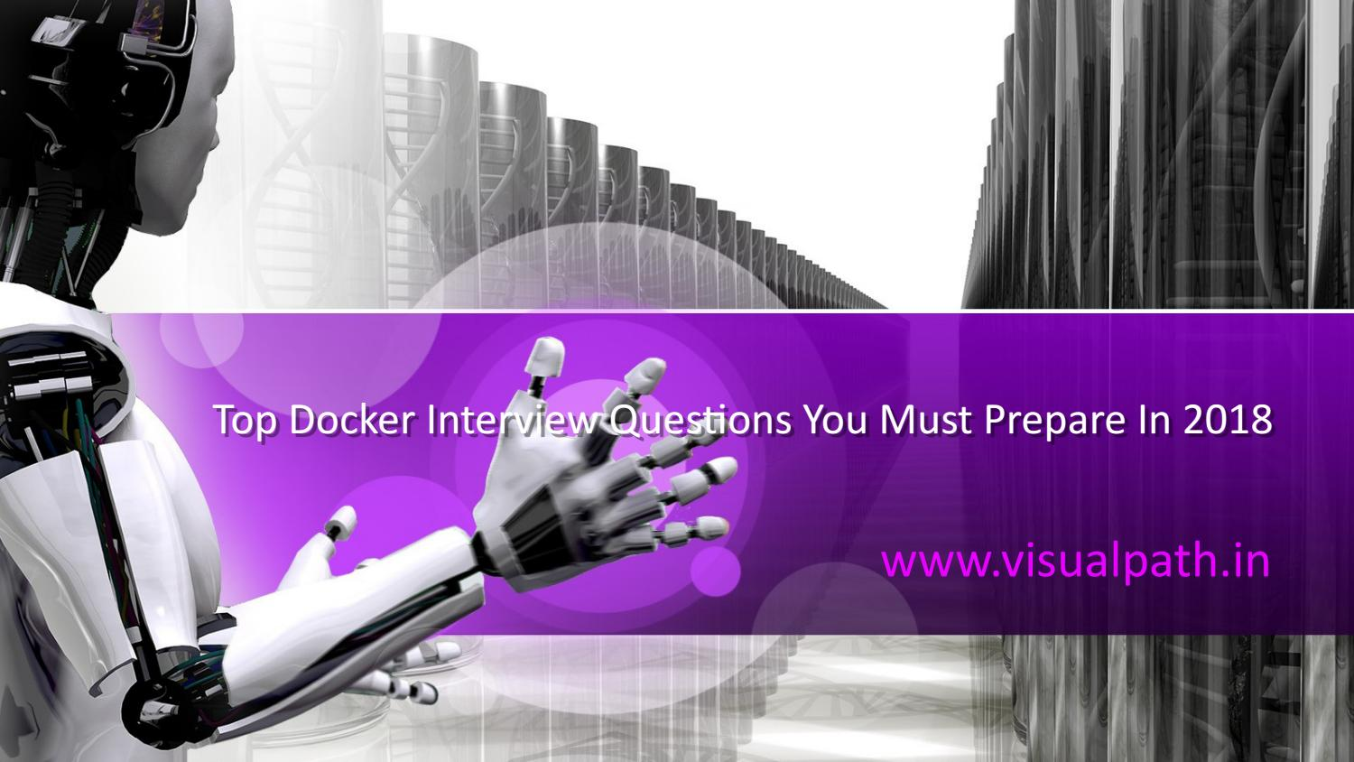 Docker Interview Questions with Answers by Visual Path - issuu