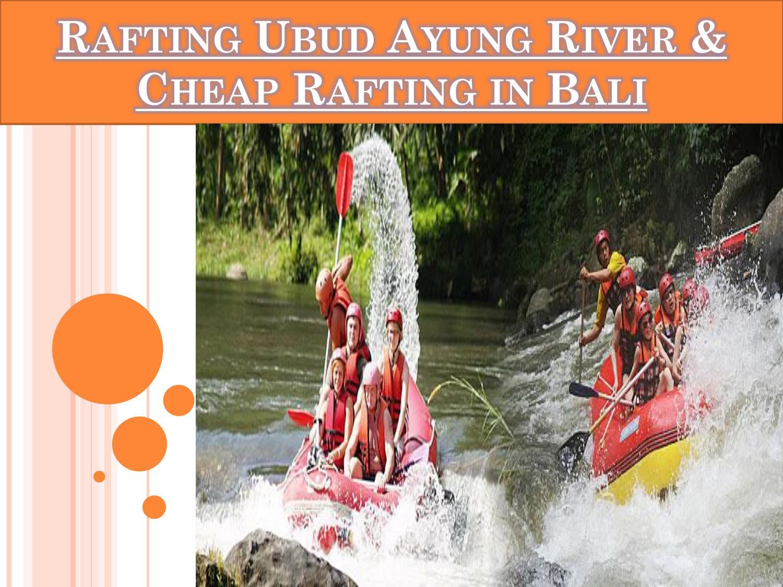 Bali Rafting Tour Rafting Ubud Ayung River Cheap Rafting In Bali By Baliraftingtour Issuu