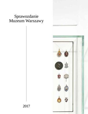 466b66c3907ef Sprawozdanie Muzeum Warszawy 2017 by Muzeum Warszawy - issuu