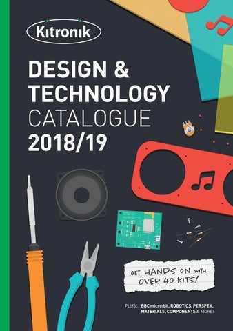 Kitronik Design & Technology Catalogue 2018/2019 by kitronik