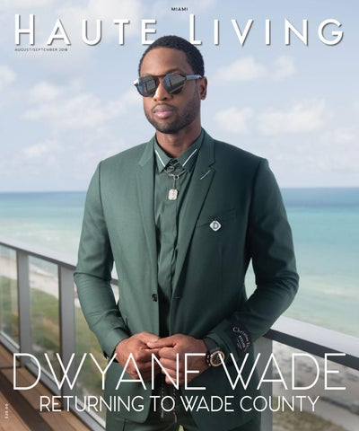 6940e5f6580 MIAMI Dwyane Wade August September 2018 by Haute Living - issuu