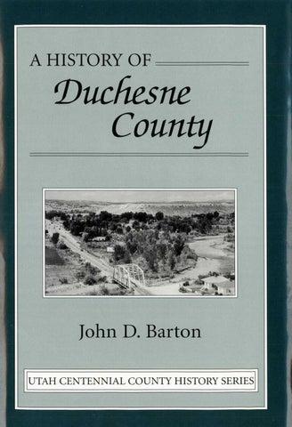 Utah Centennial County History Series Duchesne County 1998 By Utah