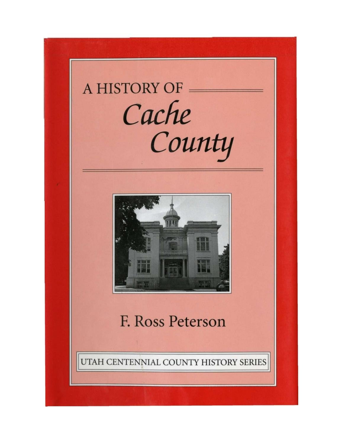Utah Centennial County History Series Cache County 1997 By