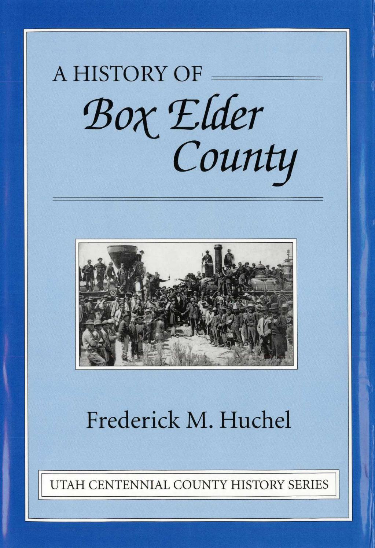 Utah Centennial County History Series - Box Elder County 1999 by ...