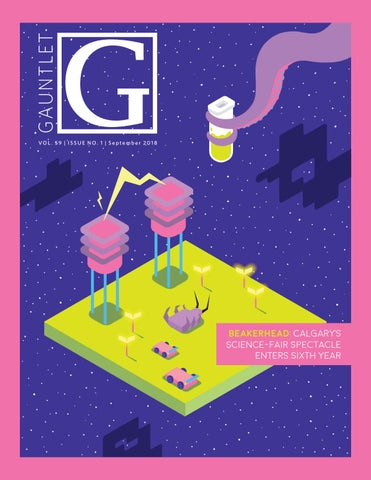 The Gauntlet — September 2018 Magazine by GauntletUofC - issuu
