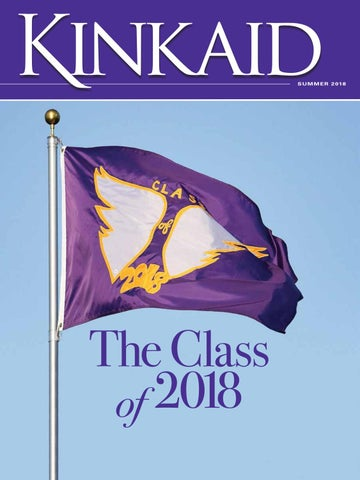The Kinkaid Magazine - Summer 2018 by The Kinkaid School - issuu