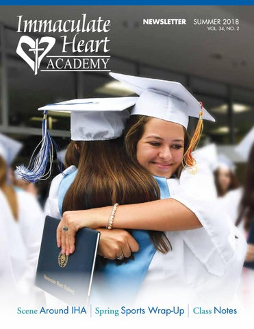 Summer 2018 Newsletter By Immaculate Heart Academy Issuu