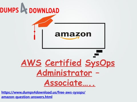 Amazon AWS-SysOps Exam Sample Questions - Dumps4download us by amish