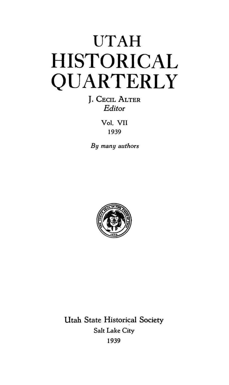 Utah Historical Quarterly, Volume 7, Number 1-4, 1939 by