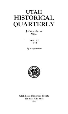 Utah Historical Quarterly Volume 9, Number 1 4, 1941 by Utah