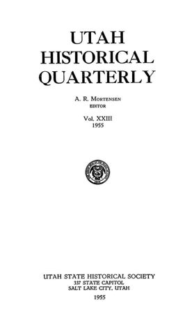 Utah Historical Quarterly Volume 23 Number 1 4 1955 By Utah State