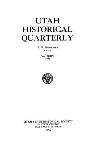 b92f9e423255 Utah Historical Quarterly Volume 24