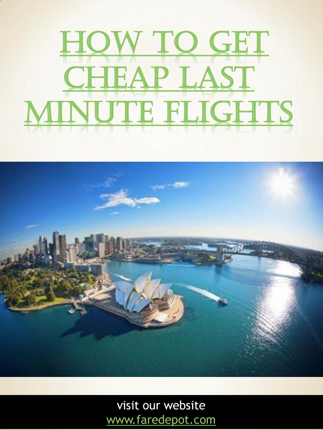 Cheap Last Minute Flights >> How To Get Cheap Last Minute Flights Call Us 866 860 2929
