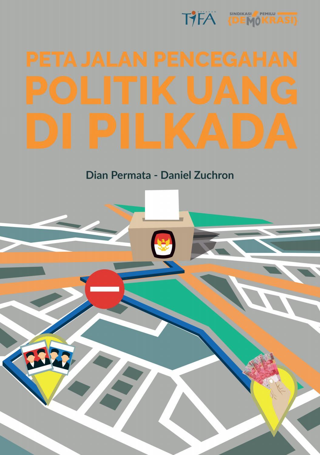 Peta Jalan Pencegahan Politik Uang Di Pilkada By Tifa
