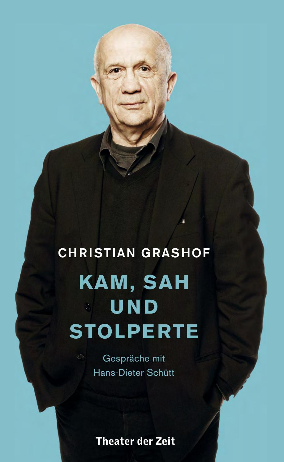 Christian Grashof Kam Sah Und Stolperte Gesprache Mit Hans Dieter Schutt By Theater Der Zeit Issuu