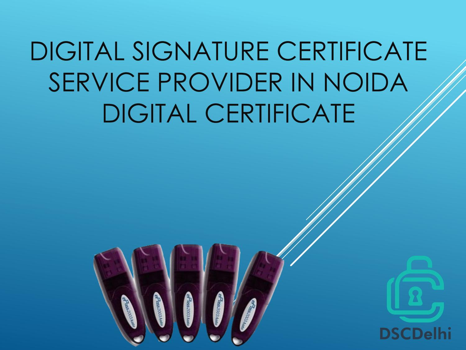 Digital Signature Certificate Services Provider In Noida India By