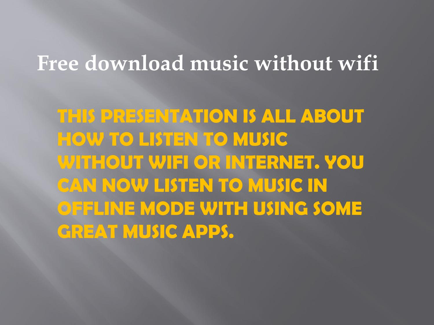 apps that let you download music without wifi