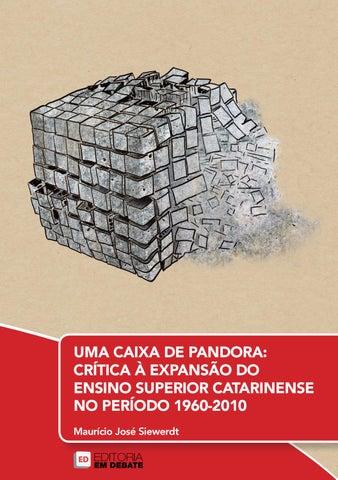 636d759fe95 UMA CAIXA DE PANDORA: CRÍTICA À EXPANSÃO DO ENSINO SUPERIOR CATARINENSE NO  PERÍODO 1960-2010 Maurício José Siewerdt