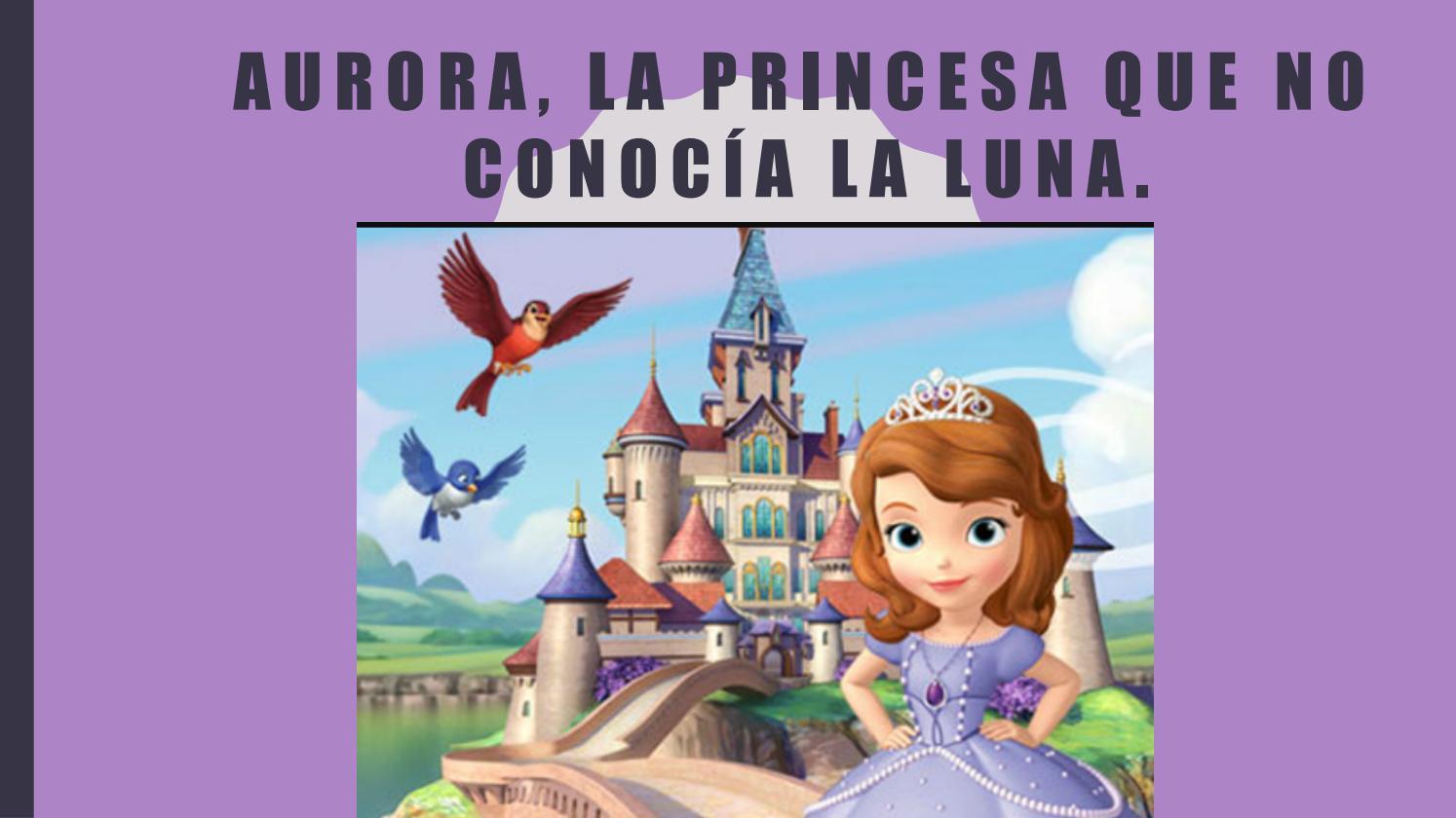 Aurora La Princesa Que No Conocia La Luna By Aldana Bernal Issuu