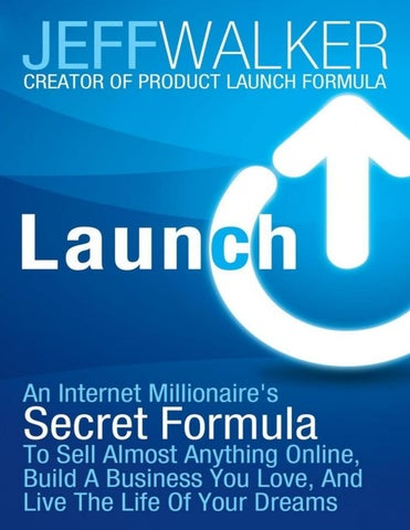 Launch An Internet Millionaires Secret Formula To Sell Almost