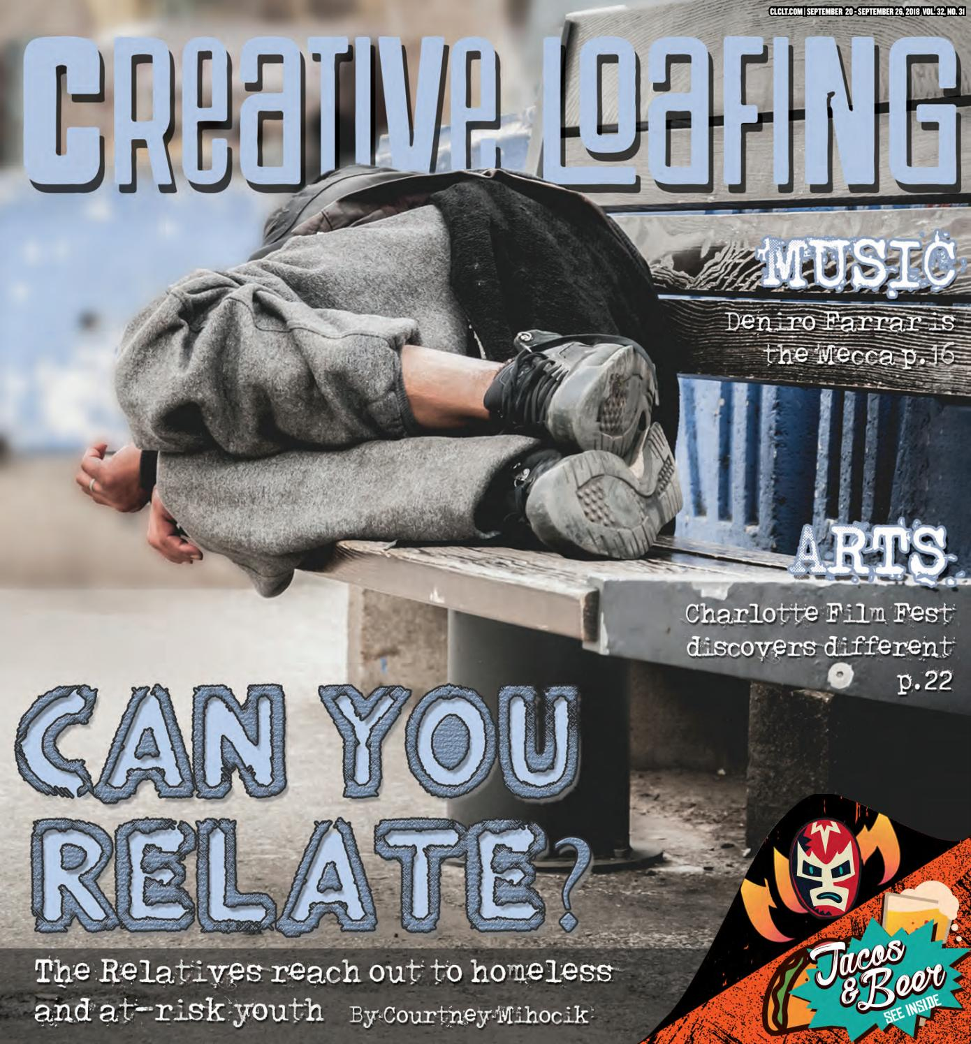 d6bb8689abd 2018 Issue 31 Creative Loafing Charlotte by Creative Loafing Charlotte -  issuu