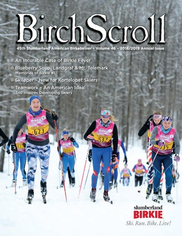 Birch Scroll - 2018/2019 Annual Issue by American Birkebeiner - issuu