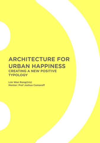 M Arch Thesis: Architecture of Urban Happiness by Iris Lim