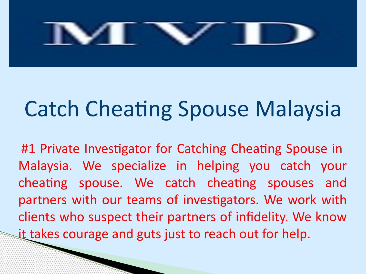 Catch Cheating Spouse Malaysia by MVD International - issuu
