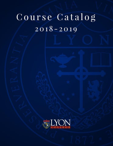 Lyon College Course Catalog 2018-2019 by Lyon College - issuu
