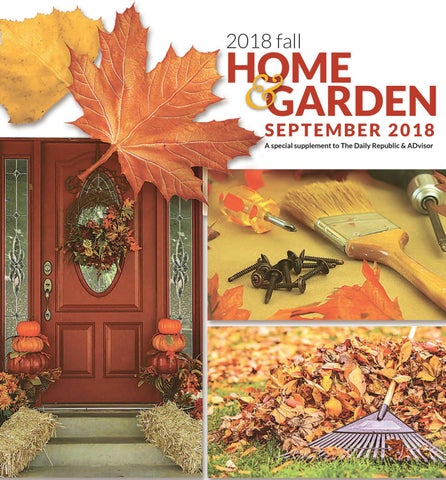 Fall Home Garden 2018 By The Daily Republic Issuu