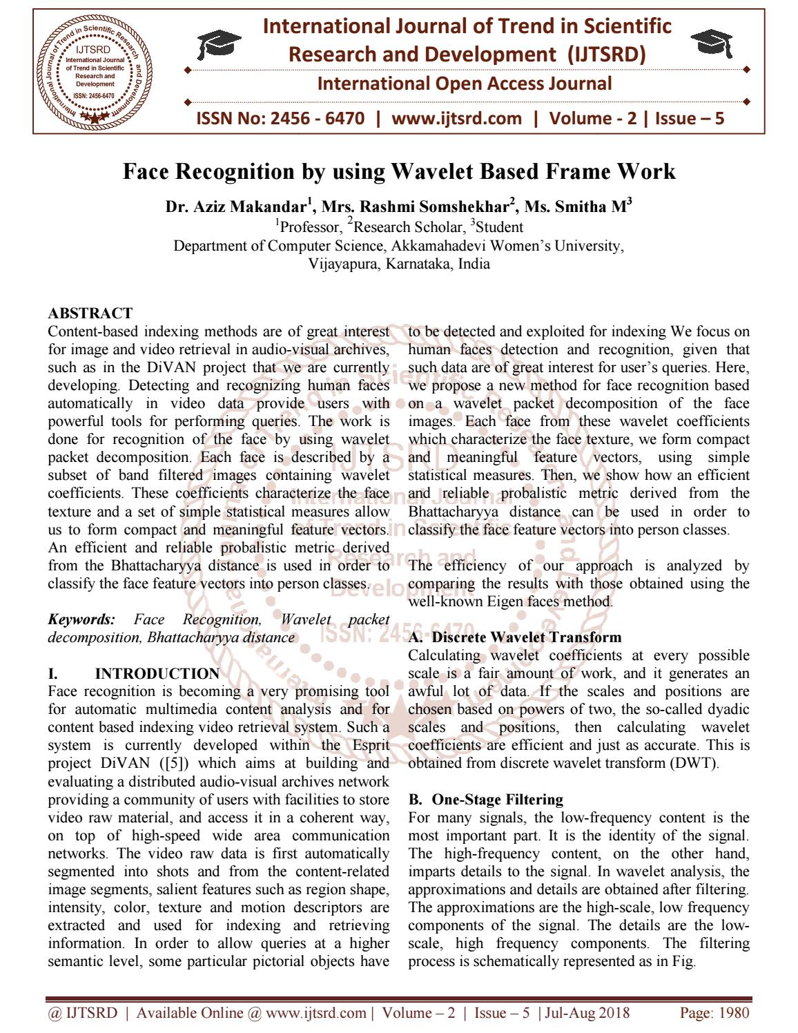 Face Recognition by using wavelet based frame work by International