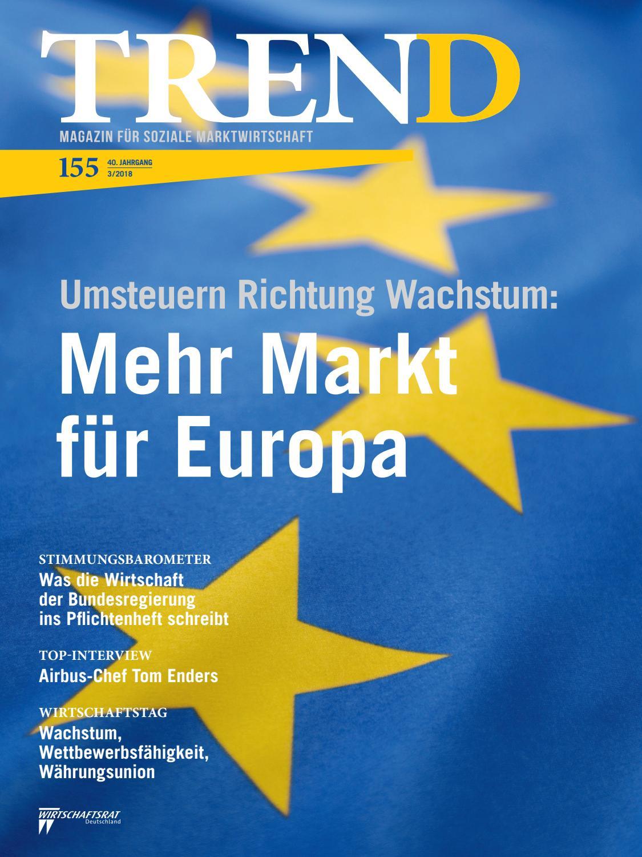 TREND - Magazin für Soziale Marktwirtschaft - Ausgabe 3/2018 by  Wirtschaftsrat der CDU e.V. - issuu