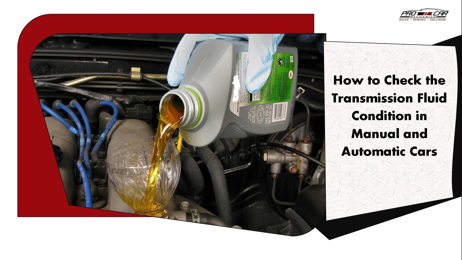 How Do You Check Transmission Fluid >> How To Check The Transmission Fluid Condition In Manual And