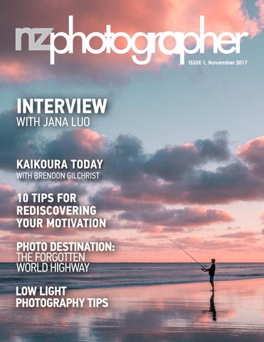 Rediscovering Photography On Summer >> Nzphotographer Issue 1 Nov 2017 By Nzphotographer Issuu