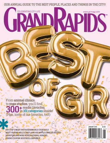 Grand Rapids Magazine January 2018 By Grand Rapids Magazine Issuu