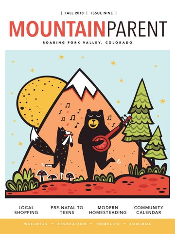 October 2018 Mountain Parent Magazine By Mountain Parent Magazine
