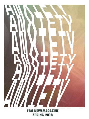 ANXIETY: FEM Spring 2018 by FEM Newsmagazine - issuu