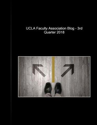 UCLA Faculty Assn  Blog - 3rd Quarter 2018 by Daniel J B
