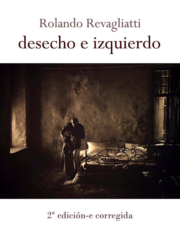 Desecho e izquierdo - de Rolando Revagliatti by Patricia L. Boero - issuu
