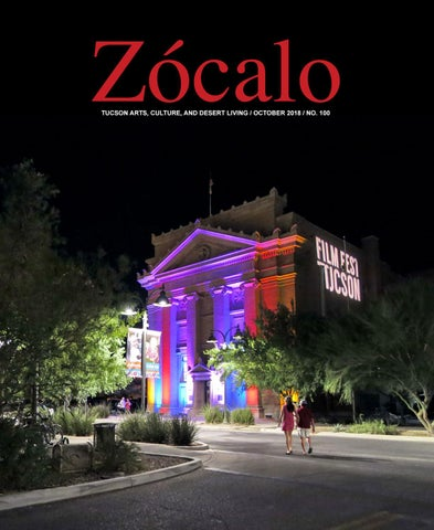Zรณcalo Tucson Arts Culture And Desert Living October 2018 No 100