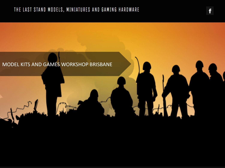 MODEL KITS AND GAMES WORKSHOP BRISBANE by thelaststandsem - issuu
