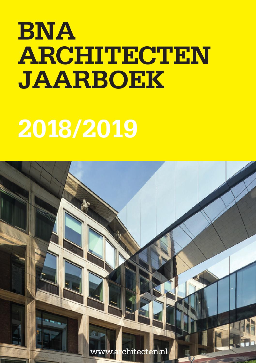 BNA Architecten Jaarboek 2018/2019 by BNA - Branchevereniging Nederlandse  Architectenbureaus - issuu