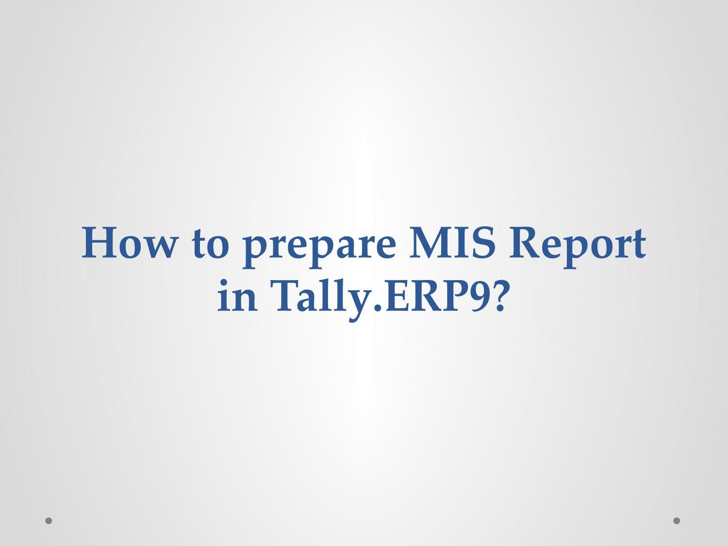 How to prepare MIS Report in Tally ERP9? by info manalpro