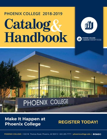 Phoenix College 2018 2019 Catalog And Student Handbook By
