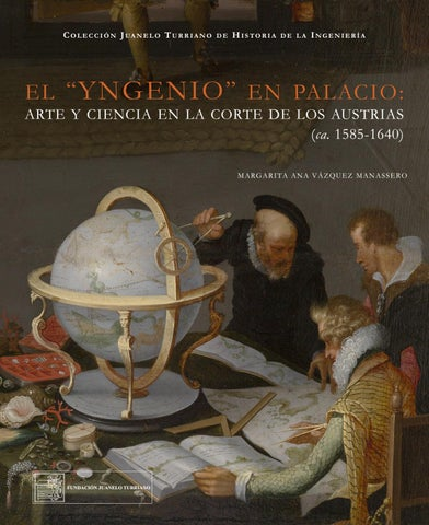 836d85427 El Yngenio en Palacio by FUNDACIÓN JUANELO TURRIANO - issuu