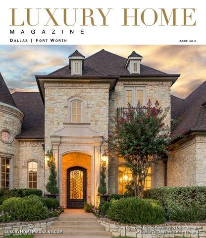 Luxury Home Magazine Dallas   Fort Worth Issue 12.5