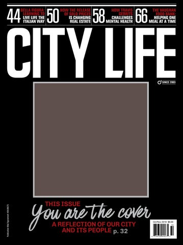 City Life Magazine — October/November 2018 by Dolce Media