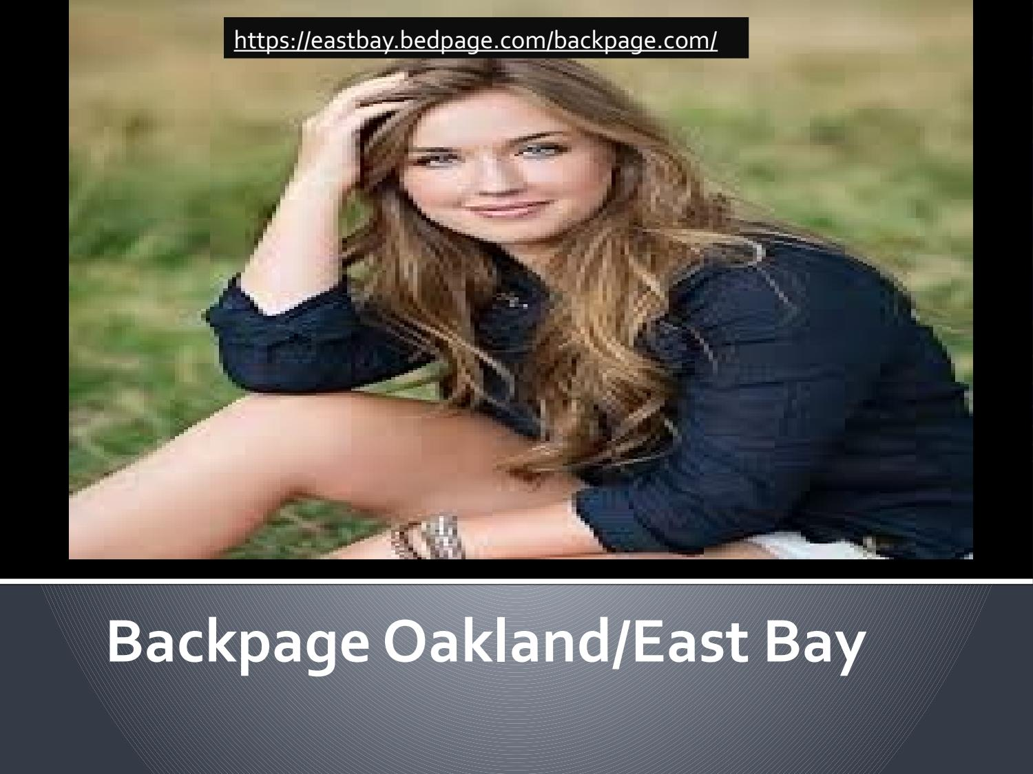 Backpage Oakland/East Bay is site similar to backpage