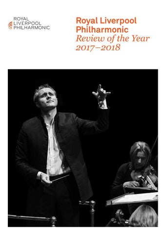 cc2aa4814cc Review of the Year 2017/18 by Liverpool Philharmonic - issuu