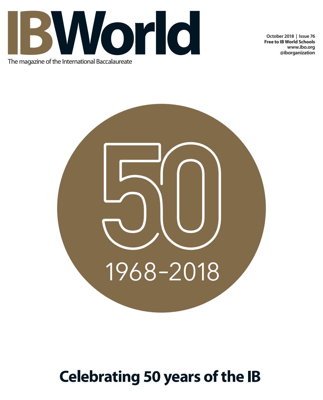 IB World Oct 2018 by International Baccalaureate - issuu